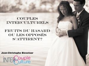Couples interculturels fruits du hasard
